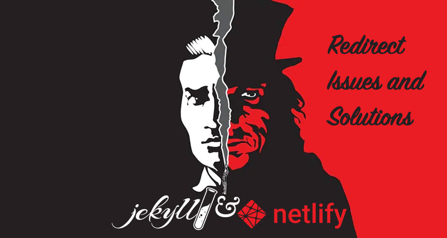 Jekyll & Netlify: Redirect issues and solutions